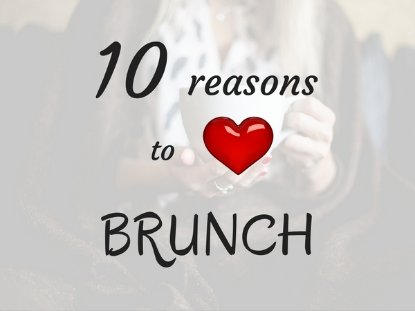 Reasons to love brunch