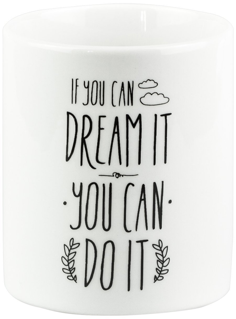 Mug gift idea If you can dream you can do it