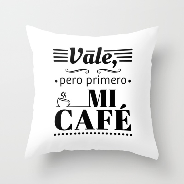 Throw Pillow for Brunch Lovers - Ok, But First Coffee - Spanish - black & white